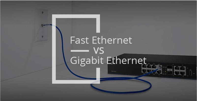 Fast Ethernet vs Gigabit Ethernet.png