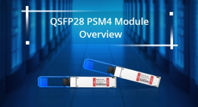 https://img-en.fs.com/community/uploads/post/201910/24/QSFP28-PSM4-Module-Overview.jpg
