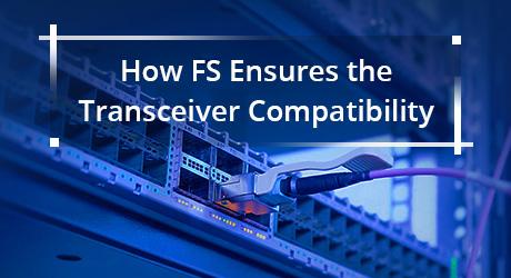 https://img-en.fs.com/community/uploads/post/201912/13/20-fs-transceiver-compatibility-8.jpg