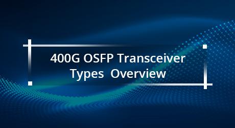 https://img-en.fs.com/community/uploads/post/201912/23/25-400g-osfp-transceiver-types-overview-3.jpg