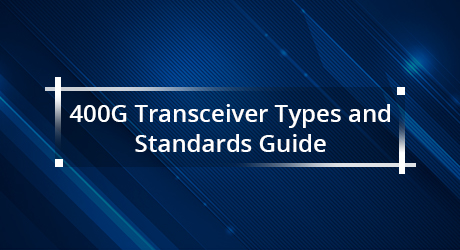 https://img-en.fs.com/community/uploads/post/201912/25/25-400g-transceiver-types-8.jpg