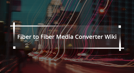 https://img-en.fs.com/community/uploads/post/202001/06/17-fiber-to-fiber-cover-2.jpg