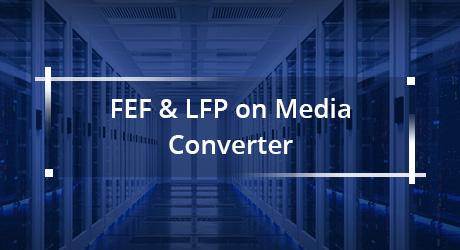 https://img-en.fs.com/community/uploads/post/202001/06/19-what-is-fef-and-lfp-on-media-converter-6.jpg