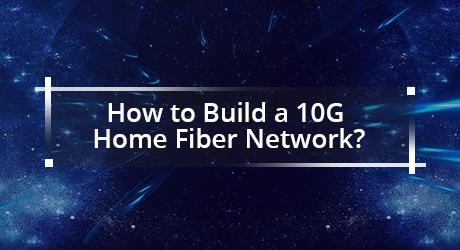 https://img-en.fs.com/community/uploads/post/202001/15/23-build-10g-home-fiber-network-9.jpg