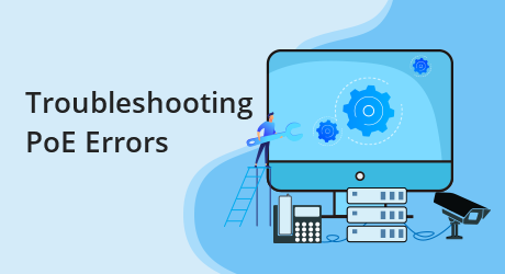 https://img-en.fs.com/community/uploads/post/202007/02/24-poe-troubleshooting-the-common-poe-errors-and-solutions-1.png