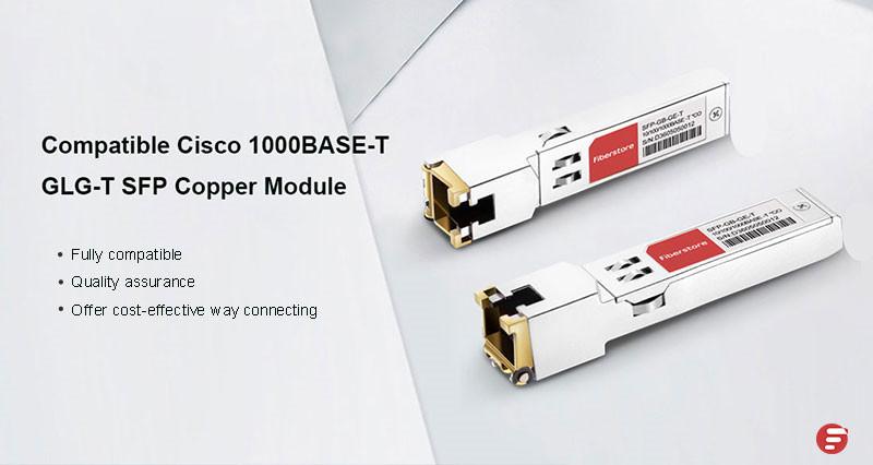 A Quick Overview of Cisco 1000BASE-T GLC-T SFP Copper Module | FS