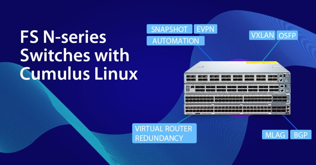 FS N-series switches with Cumulus Linux