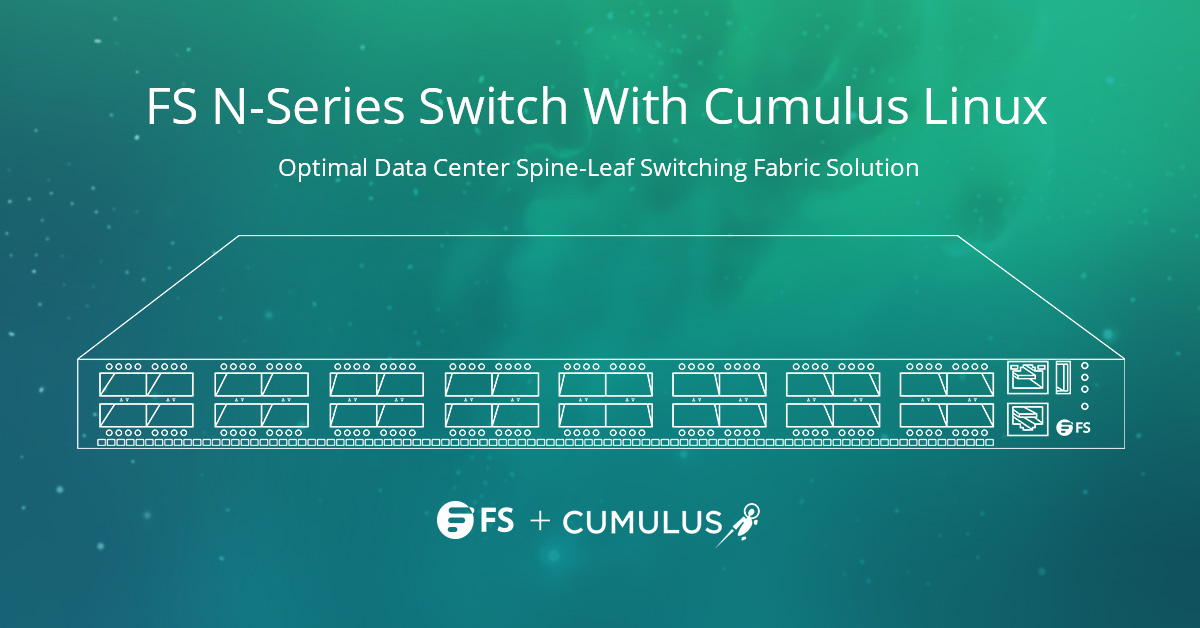 fs with cumulus to bring data center switches and open networking solution