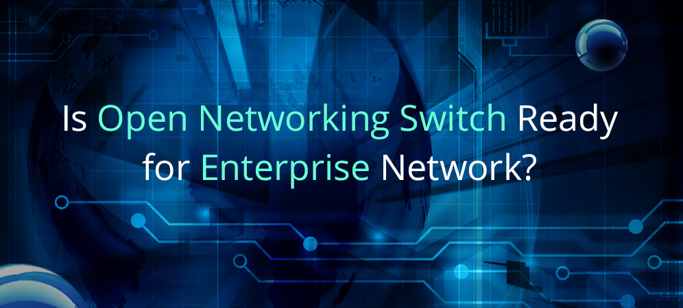 open networking switch is enterprise